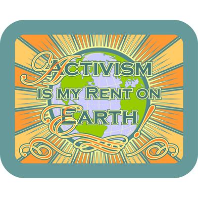 ActivismIsMyRentOnEarth!-FrameWide_400x400